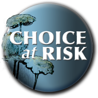 Choice at Risk: A Campaign